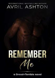 Remember Me: A Dread+Terrible novel