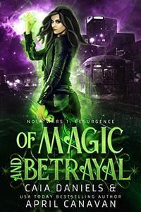Of Magic and Betrayal: A Reverse Harem Dystopian Urban Fantasy