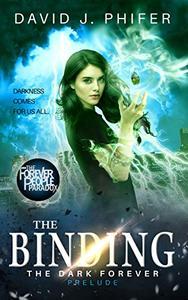 The Binding: The Dark Forever Prelude