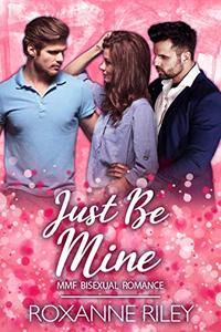 Just Be Mine: MMF Bisexual Romance