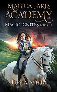 Magical Arts Academy 12: Magic Ignites