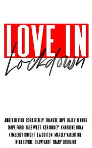 LOVE IN LOCKDOWN: A Charity Anthology