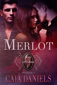Merlot: A MMF Ménage Romance