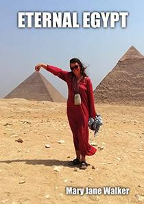 Eternal Egypt: My encounter with an ancient land