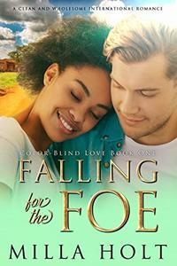Falling for the Foe: A Clean and Wholesome International Romance