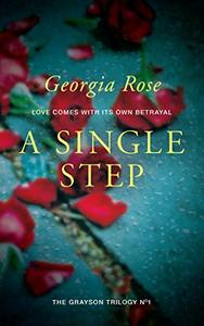 A Single Step: Book 1 of The Grayson Trilogy - a series of mysterious and romantic adventure stories.