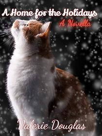 A Home for the Holidays: A novella