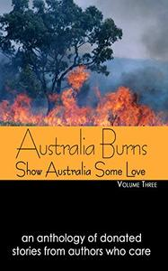 Australia Burns Volume Three