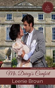 Mr. Darcy's Comfort: A Pride and Prejudice Novella