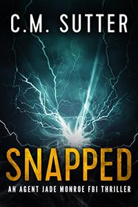 Snapped: A Gripping FBI Thriller