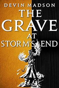 The Grave at Storm's End: The Vengeance Trilogy, Book Three