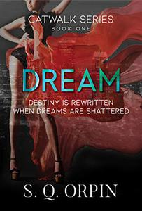 Dream: Destiny is Rewritten when Dreams are Shattered
