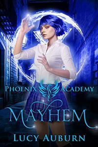 Phoenix Academy: Mayhem