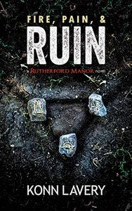 Fire, Pain, & Ruin: A Rutherford Manor Novel
