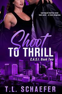 Shoot to Thrill: A Colorado Academy for Superior Intellect romantic thriller