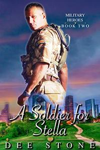 A Soldier for Stella:  Military Contemporary Brother's Best Friend Romance Short Story