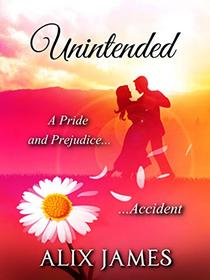 Unintended: A Pride and Prejudice Accident