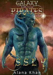 Ssly: Book Three in the Galaxy Pirates Alien Abduction Romance Series
