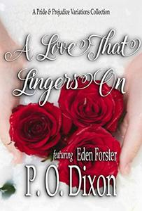 A Love That Lingers On: A Pride and Prejudice Variations Collection