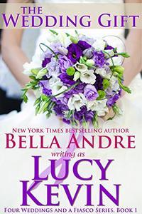 The Wedding Gift (Four Weddings and Fiasco Series, Book 1)
