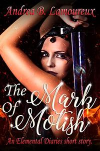 The Mark of Motish: An Elemental Diaries Side Story