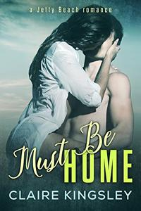 Must Be Home: (Hunter and Emma)