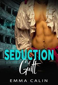 Seduction of Guilt: Hot Cops. Hot Crime. Hot Romance.