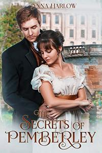 The Secrets of Pemberley: A Pride and Prejudice Variation