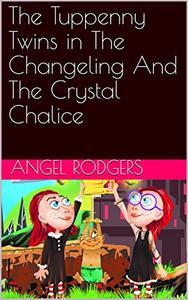 The Tuppenny Twins in The Changeling And The Crystal Chalice