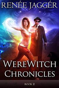 WereWitch Chronicles Book Two