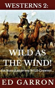 Westerns 2: Wild As The Wind!