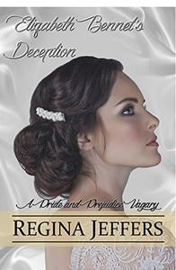 Elizabeth Bennet's Deception: A Pride and Prejudice Vagary