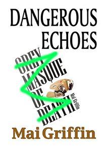 Dangerous Echoes: Grey Masque of Death