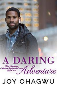 A Daring Adventure - Christian Inspirational Fiction - Book 10