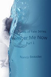 Remember Me Now, Part 1