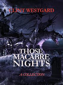 Those Macabre Nights: A Collection