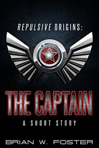 Repulsive Origins - The Captain: A Short Story