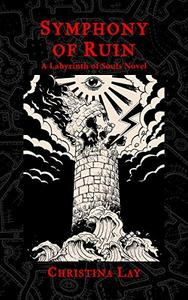 Symphony of Ruin: A Labyrinth of Souls Novel