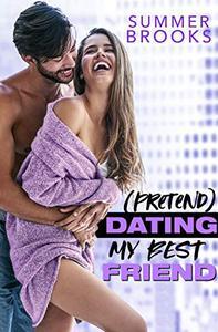 (Pretend) Dating My Best Friend