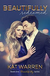 Beautifully Redeemed: A Slow Burn Romantic Suspense