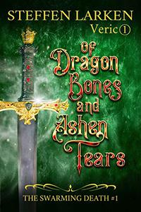 Of Dragon Bones and Ashen Tears: a high fantasy novella