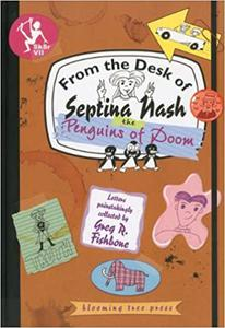 The Penguins of Doom (From the Desk of Septina Nash) by Greg Fishibone