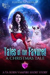 Tales of the Favored: A Christmas Tale: A Born Vampire Short Story