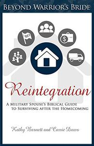 Reintegration: A Military Spouse's Biblical Guide to Surviving After the Homecoming