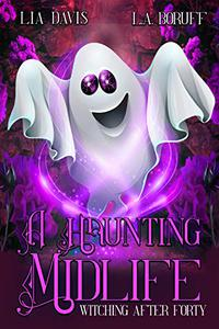 A Haunting Midlife: A Paranormal Women's Fiction