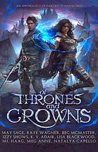 Of Thrones and Crowns: An Anthology of Fantasy Standalones