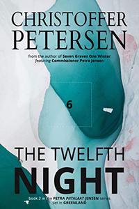The Twelfth Night: A Scandinavian Dark Advent novel set in Greenland