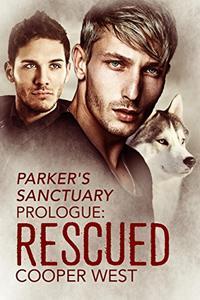 """Rescued: A """"Parker's Sanctuary"""" Story"""