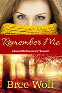 Remember Me: A Suspenseful Contemporary Romance