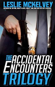 The Accidental Encounters Trilogy